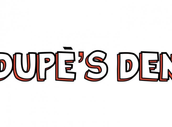 Dupe's Den